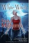 White Witch - Trish Milburn