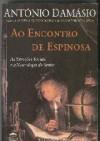 Ao encontro de Espinosa: as emoções sociais e a neurologia do sentir - Antonio R. Damasio