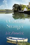 A Cornish Stranger - Liz Fenwick