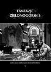 Fantazje Zielonogórskie I. Antologia opowiadań fantastycznych - praca zbiorowa