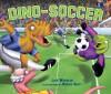 Dino-Soccer - Lisa Wheeler