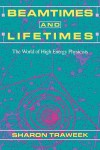 Beamtimes and Lifetimes: The World of High Energy Physicists - Sharon Traweek