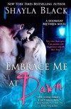 Embrace Me at Dawn  - Shayla Black