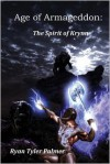 Age of Armageddon: The Spirit of Krynn - Ryan Tyler Palmer