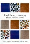 English Art, 1860-1914: Modern Artists and Identity - Lara Perry, Lara Perry, David Peters Corbett