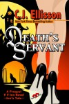 Death's Servant - C.J. Ellisson