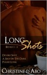 Long Shots: Books 1-3 - Christine d'Abo