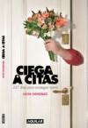 Ciega a Citas - Carolina Aguirre, Lucía González