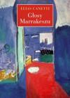 Głosy Marrakeszu. Zapiski po podróży - Elias Canetti