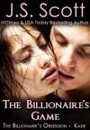 The Billionaire's Game ~ Kade - J.S. Scott