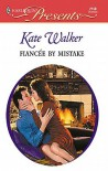 Fiancee by Mistake - Kate Walker