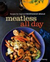 Meatless All Day: Recipes for Inspired Vegetarian Meals - Dina Cheney