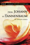 From Johann To Tannenbaum  - Ashlyn Forge