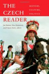 The Czech Reader: History, Culture, Politics (The World Readers) -