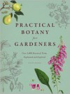 Practical Botany for Gardeners: Over 3,000 Botanical Terms Explained and Explored - Geoff Hodge