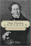 Hans Christian Andersen: The Misunderstood Storyteller - Jack Zipes