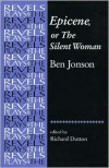 Epicene, or the Silent Woman: By Ben Jonson - Ben Jonson