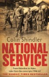 National Service: From Aldershot to Aden: Tales from the Conscripts, 1946-62 - Colin Shindler