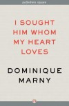 I Looked for the One My Heart Loves - Dominique Marny