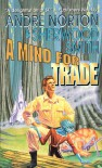 A Mind for Trade - Andre Norton, Sherwood Smith