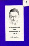 A Student's Guide To The Selected Poems Of T. S. Eliot - B.C. Southam