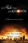 Into The Unknown - Jocelyn Adams, J.A. Belfield, Aimee Laine