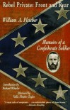 Rebel Private: Front and Rear: Memoirs of a Confederate Soldier - William Andrew Fletcher, Richard S. Wheeler, Vallie Fletcher Taylor