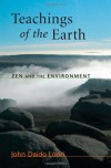 Teachings of the Earth: Zen and the Environment - John Daido Loori