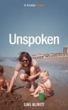 Unspoken (Kindle Single) - Luke Allnutt