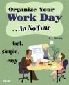 Organize Your Work Day In No Time - Kindle Edition