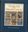 Private Life in the Fifteenth Century: Illustrated Letters of the Paston Family - Roger Virgoe