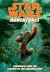 Star Wars Adventures: Chewbacca and the Slavers of the Shadowlands - Chris Cerasi, Jennifer L. Meyer