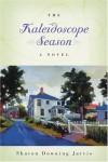 The Kaleidoscope Season - Sharon Downing Jarvis