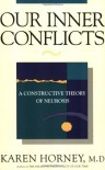 Our Inner Conflicts: A Constructive Theory of Neurosis - Karen Horney