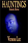 Hauntings: Fantastic Stories - Vernon Lee