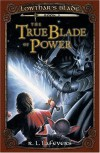 The True Blade of Power (Lowthar's Blade, Book #3) - R.L. LaFevers
