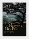 Heavens May Fall - Unity Dow