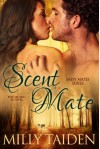 Scent of a Mate (Sassy Mates Series - Book 1) - Latin Goddess Press