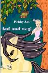 Auf und weg! - Pebby Art