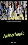 Culture Shock! Netherlands (Culture Shock!) - Hunt Janin