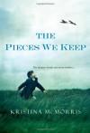 The Pieces We Keep - Kristina McMorris