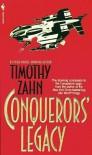 Conquerors' Legacy (The Conquerors Saga, #3) - Timothy Zahn