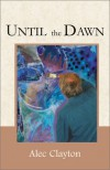 Until the Dawn - Alec Clayton