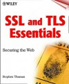 SSL and TLS Essentials: Securing the Web [With CDROM] - Stephen A. Thomas
