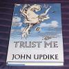 Trust Me - John Updike
