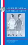 Michel Tremblay: Les Belles-Soeurs (BCP French Texts) (BCP French Texts) - Rachel Killick