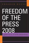 Freedom of the Press 2008: A Global Survey of Media Independence - Freedom House