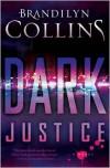 Dark Justice: A Novel -