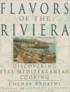 Flavors of the Riviera - Colman Andrews