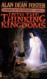 Into the Thinking Kingdoms  - Alan Dean Foster